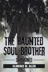 Clarence M. Allen Releases New Book, 'The Haunted Soul Brother'