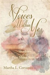 Martha L. Cervantes Shares Collection of Short Stories in VOICES WITHIN ME