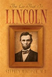 Stephen Miklosik Reexamines the American Civil War in THE LIE THAT IS LINCOLN