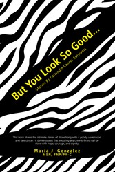 Maria Gonzalez's New Book 'But You Look So Good...' is Released