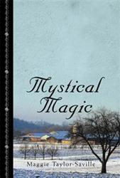 Maggie Taylor-Saville Releases MYSTICAL MAGIC