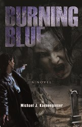 Michael Kannengieser Releases Paranormal Horror Story in BURNING BLUE