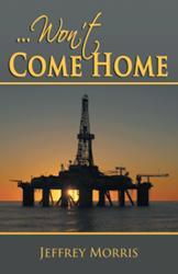 Jeffrey Morris Releases Debut Novel, WON'T COME HOME