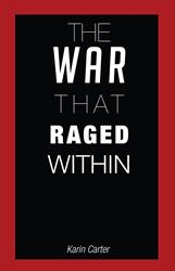 Karin Carter Releases Debut Book, THE WAR THAT RAGED WITHIN