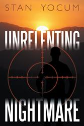 UNRELENTING NIGHTMARE by Stan Yocum is Released
