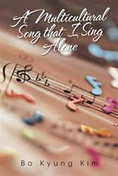 Author Invites Readers to Listen to 'A Multicultural Song that I Sing Alone'
