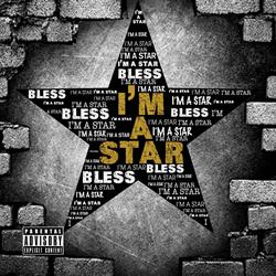 "Brooklyn's Own Bless Releases New Single ""I'm A Star"""