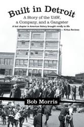 Bob Morris Releases Biography BUILT IN DETROIT