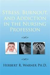 Stress and Addiction in Nursing Profession is Revealed in New Book
