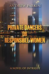 Andrew Parkin's New 'Private Dancers or Responsible Women' is Released
