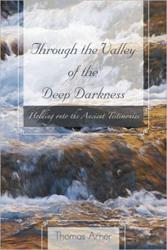 Thomas Arne Releases THROUGH THE VALLEY OF THE DEEP DARKNESS