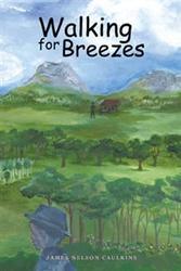 James Nelson Caulkins Releases 'Walking for Breezes'