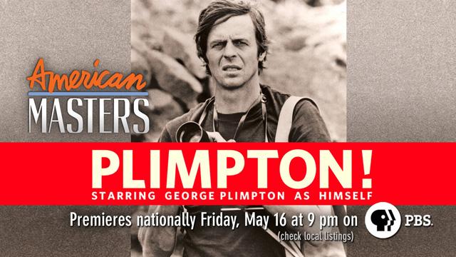 THIRTEEN's American Masters Series to Premiere PLIMPTON!, 5/16