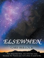 ELSEWHEN by Gary Bullock is Released