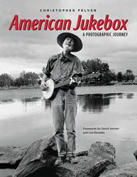 Christopher Felver Releases 'American Jukebox'