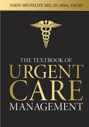 The Most up-to-date Guide on the Business of Urgent Care, Entitled Textbook of Urgent Care Management, will be Selling Chapters Individually in eBook Format on Amazon.com