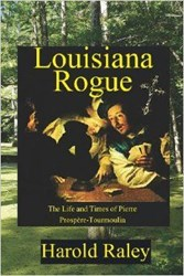 1830s Cajun Society Captured in Dr. Harold Raley's New Picaresque Novel LOUISIANA ROGUE