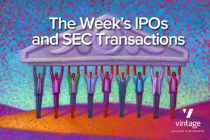 IPOs & Transactions Week in Review: April 27 - May 1 / plus Virtual Data Room video