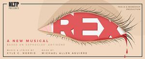 New Light Theater Project & Access Theater Presents REX, Now thru 3/28