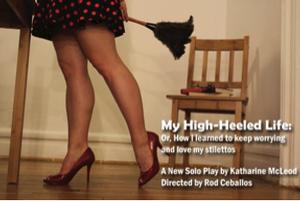 Katharine McLeod's MY HIGH-HEELED LIFE to Play NYC's FRIGID Festival, 2/19-3/9