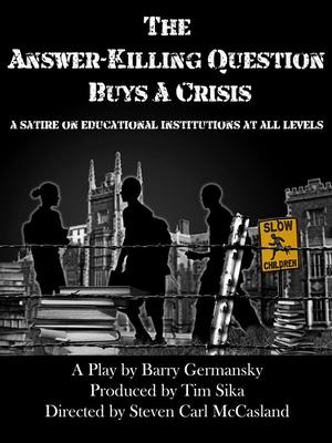 Off-Broadway-Bound Satire THE ANSWER-KILLING QUESTION BUYS A CRISIS Launches Indiegogo Campaign