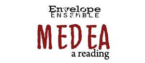 Envelope Ensemble to Offer Outdoor Reading of MEDEA, 8/4
