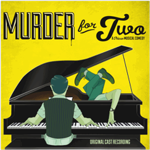 MURDER FOR TWO to Host Album Release Party at New World Stages, 1/13
