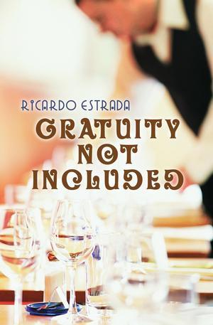 Ricardo Estrada Releases New Novel GRATUITY NOT INCLUDED