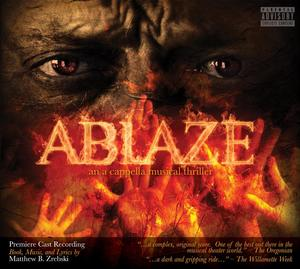 A Cappella Musical Thriller ABLAZE to Release Cast Recording, Today