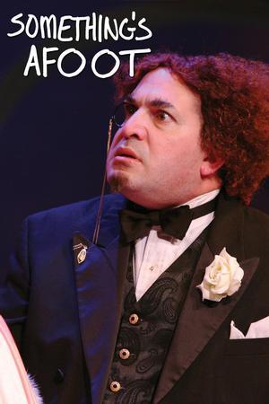 Stoneham Theatre Presents SOMETHING'S AFOOT, Now thru 3/23
