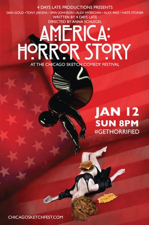 4 Days Late Presents 'America: Horror Story' at The Chicago Comedy Sketch Festival, Sunday the 12th at 8 pm