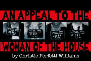 Retro Productions Opens AN APPEAL TO THE WOMAN OF THE HOUSE Tonight