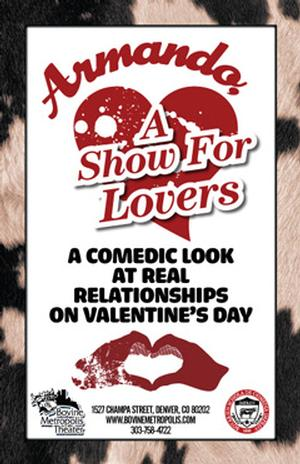 ARMANDO: A SHOW FOR LOVERS Set for Valentine's Day at Bovine Metropolis Theater