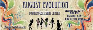 AUGUST EVOLUTION Comes to the Powerhouse Events Center Tonight