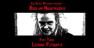 Blood Brothers to Bring BEDLAM NIGHTMARES PART THREE: LOSING PATIENTS to the Brick, 7/31-8/2