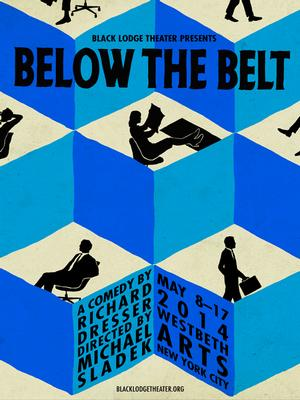 Richard Dresser's BELOW THE BELT Opens at Westbeth Tonight