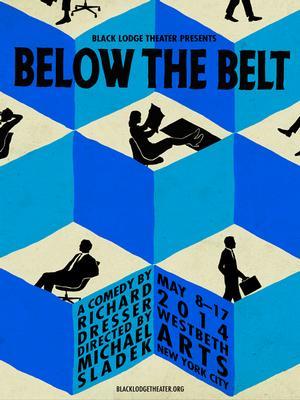 Richard Dresser's BELOW THE BELT Opens at Westbeth Tonight