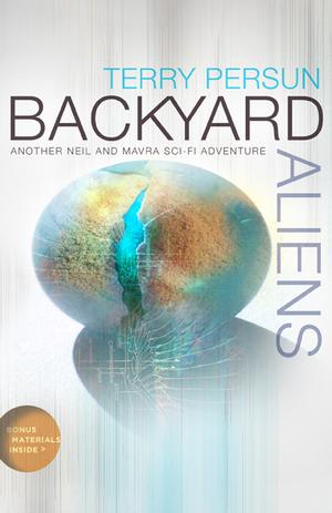 BACKYARD ALIENS Is Next Novel in Terry Persun's Neil and Mavra Sci-Fi Adventure Series