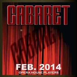 Opera House Players Present CABARET, Now thru 2/23