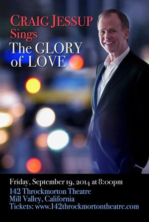 Craig Jessup Sings THE GLORY OF LOVE, 9/19