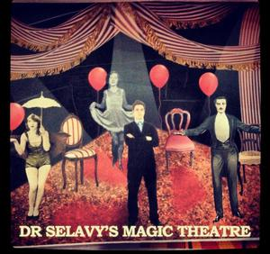 DOCTOR SELAVY'S MAGIC THEATRE to Run 28 Jan - 1 Feb at New Wimbledon Theatre
