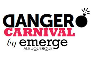 Emerge ABQ to Kick Off 2nd Annual DANGER CARNIVAL, 9/20