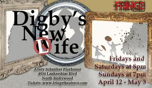 Fringe Theatre Company Presents World Premiere of DIGBY'S NEW WIFE, Now thru 5/3