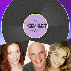 Jen Cody, Eddie Korbich & Samantha Sturm Featured on The Ensemblist's Original Cast Recording Episode