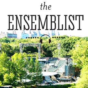 Inside Look at Public Theater's Shakespeare in the Park on THE ENSEMBLIST
