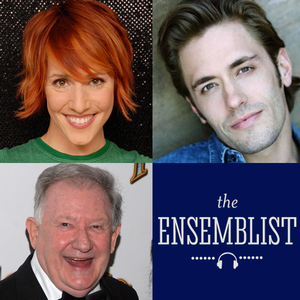 Harvey Evans, Lisa Gajda & Eric Sciotto Featured on 'Gypsy Robe' Episode of THE ENSEMBLIST Podcast
