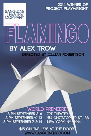 Sanguine Theatre Presents World Premiere of FLAMINGO at IRT Theater, Now thru 9/14