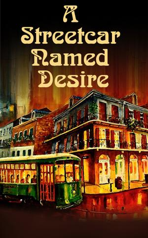 Group Rep's A STREETCAR NAMED DESIRE Begins 7/25
