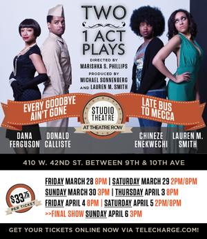LATE BUS TO MECCA & EVERY GOODBYE AIN'T GONE to Play Studio Theatre, 3/28-4/6