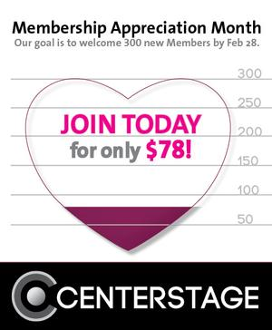 February Is Membership Appreciation Month at Center Stage